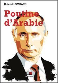 « Poutine d'Arabie », Pourquoi et comment la Russie est devenue incontournable en Méditerranée et au Moyen-Orient.