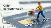 Crédit à la consommation : tout savoir avant de contracter