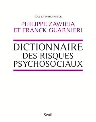 Philippe Zawieja: « C'est au plus près du travail tel qu'il se vit et s'effectue que les risques psychosociaux peuvent être combattus et prévenus »