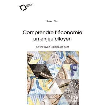 « Comprendre l'économie un enjeu citoyen » par Assen Slim