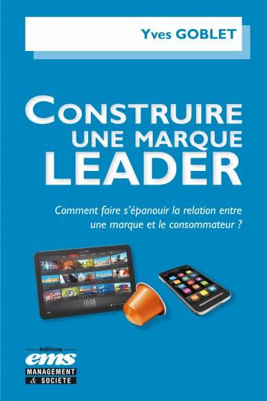 Yves Goblet, bâtisseur de marques leaders