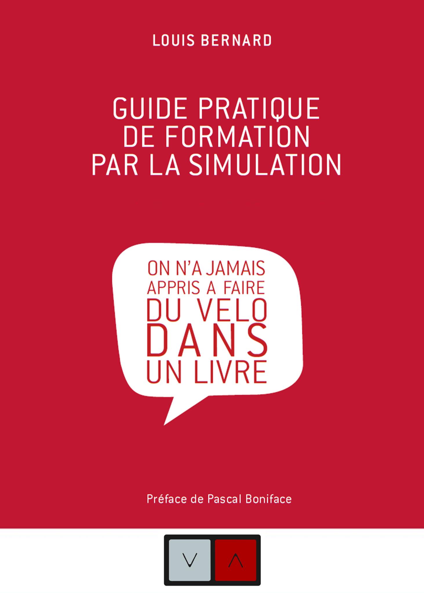 """""""Apprendre en simulant"""" par Louis Bernard, auteur du """"Guide pratique de formation par la simulation"""""""