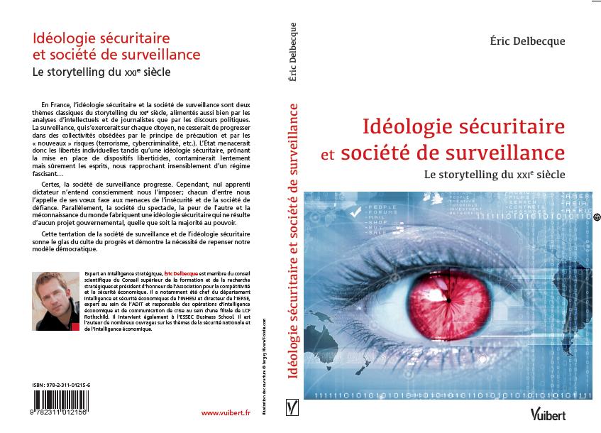 Idéologie sécuritaire et société de surveillance, le storytelling du XXIème siècle