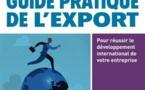 Parution du Guide pratique de l'export : Pour réussir le développement international de votre entreprise