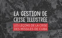 """Louis BERNARD, auteur de """"La gestion de crise illustrée"""", nous livre les enseignements de la crise des missiles de Cuba"""