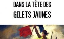 Parution du premier livre sur le phénomène Gilets jaunes : «Dans la tête des Gilets jaunes» de François Bernard Huyghe, Xavier Desmaison et Damien Liccia